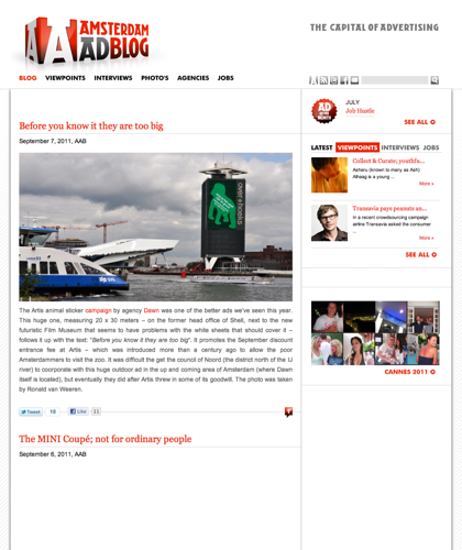 This Blog Writes About The Amsterdam Advertising Scene. Especially About Truly Creative Agencies, Innovation And Of Course: Great Advertising! Why? Because Amsterdam Is One Of The Creative Capitals Of The World; It Cradles An Exciting Mix Of Different Nat|+1, Dawn, Triodos, 328 Stories, Achtung!, Andreas Pasvantis, Vodafone, Metropole, Philips, Tribal Ddb, Jcdecaux, Nfs, Y&r Not Just Film, Fhv/bbdo, Hi, Sven Super, Artis, Bsur, César Charlone, Kevin Thomas, Mini, 100% Halal, Jochem Sanders, Nff, Roel Welling, Wefilm, Woed...