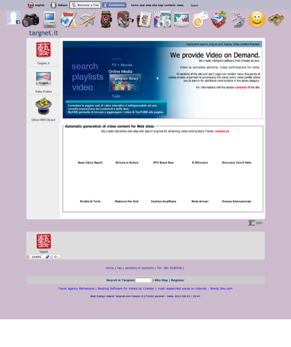 Video On Demand - Search Video Automatic System - Software Ecommerce In Italia Targnet - Targnet Creates And Provides Multimedia Cd-rom Dvd Cdcard Hd Video, 3d And Iconography. Design And Production Of Interactive Websites With Flash Animation Shockwave J